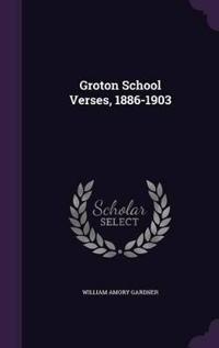 Groton School Verses, 1886-1903