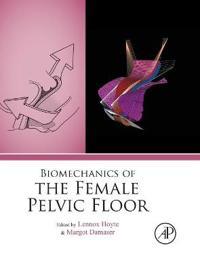 Biomechanics of the Female Pelvic Floor