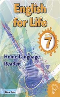 English for Life Reader Grade 7 Home Language