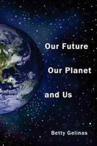 Our Future, Our Planet, and Us