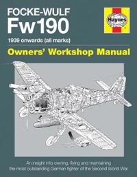 Haynes Focke-Wulf Fw190 Owners' Workshop Manual
