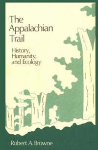 The Appalachian Trail: History, Humanity, and Ecology