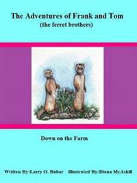 Frank and Tom (the Ferret Brothers) Down on the Farm