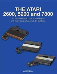 The Atari 2600, 5200 and 7800: A Comprehensive Look at the History and Technology of Atari's 8-Bit Systems