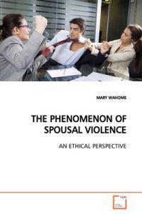 The Phenomenon of Spousal Violence
