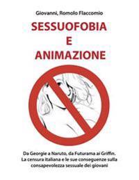 Sessuofobia E Animazione: Da Georgie a Naruto, Da Futurama AI Griffin. La Censura Italiana E Le Sue Conseguenze Sulla Consapevolezza Sessuale De