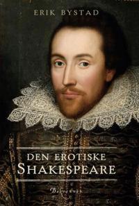 Den erotiske Shakespeare - Erik Bystad | Ridgeroadrun.org