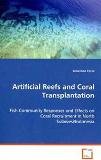 Artificial Reefs and Coral Transplantation
