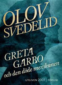 Greta Garbo och den döde mexikanen