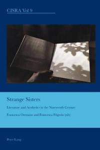 Strange Sisters: Literature and Aesthetics in the Nineteenth Century