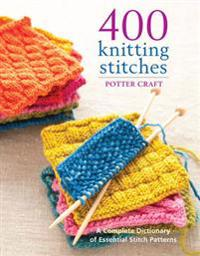 400 knitting stitches - a complete dictionary of essential stitch patterns