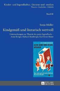"""Kindgemae Und Literarisch Wertvoll: Untersuchungen Zur Theorie Des """"Guten Jugendbuchs"""" - Anna Krueger, Richard Bamberger, Karl Ernst Maier"""