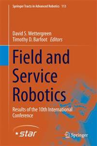Field and Service Robotics: Results of the 10th International Conference
