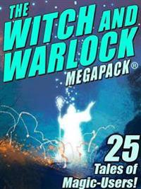 Witch and Warlock MEGAPACK (R): 25 Tales of Magic-Users