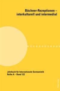 Buechner-Rezeptionen - Interkulturell Und Intermedial