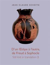 D'un OEdipe à l'autre, de Freud à Sophocle