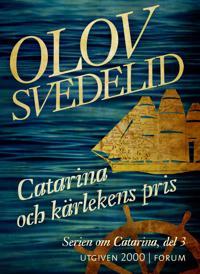 Catarina och kärlekens pris : En historisk roman