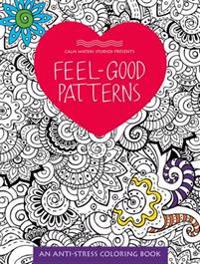 Feel-Good Patterns: An Anti-Stress Coloring Book