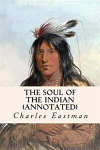 The Soul of the Indian (Annotated)