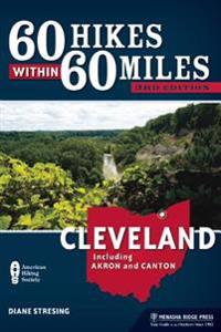 60 Hikes Within 60 Miles: Cleveland