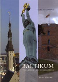 Baltikum : tre länder, tre huvudstäder