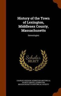 History of the Town of Lexington, Middlesex County, Massachusetts
