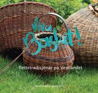 Viva basket!; flettetradisjonar på Vestlandet