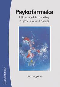 Psykofarmaka : läkemedelsbehandling av psykiska sjukdomar