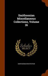 Smithsonian Miscellaneous Collections, Volume 16