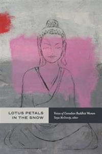 Lotus Petals in the Snow: Voices of Canadian Buddhist Women