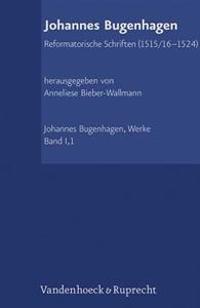 Johannes Bugenhagen: Reformatorische Schriften (1515/16-1524)