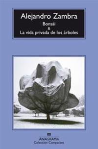 Bonsai & La vida privada de los árboles/ Bonsai & The Private Lives of Trees