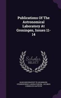 Publications of the Astronomical Laboratory at Groningen, Issues 11-14