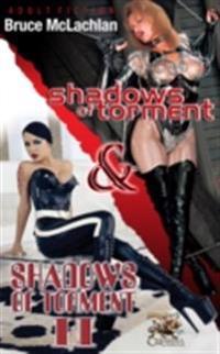 Shadows of Torment I & II