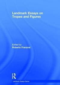 Landmark Essays on Tropes and Figures