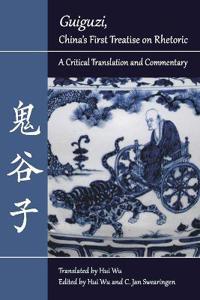 Guiguzi, China's First Treatise on Rhetoric