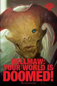 Hellmaw: Your World is Doomed!