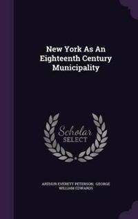 New York as an Eighteenth Century Municipality