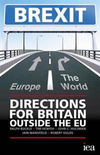 BREXIT: Directions for Britain Outside the EU