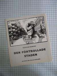 Förtrollade Staden : en Bok om Palle Nielsen