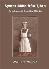 Syster Ebba från Tjörn : en dokumentär från tidigt 1900-tal