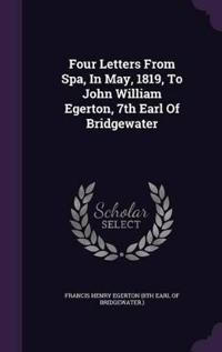 Four Letters from Spa, in May, 1819, to John William Egerton, 7th Earl of Bridgewater