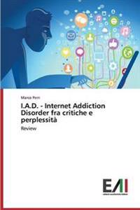 I.A.D. - Internet Addiction Disorder Fra Critiche E Perplessita