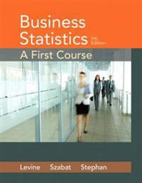 Business Statistics: A First Course Plus Mylab Statistics with Pearson Etext -- Access Card Package [With Access Code]