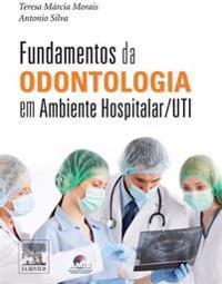 Fundamentos da Odontologia em Ambiente Hospitalar / UTI