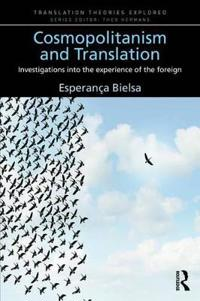 Cosmopolitanism and Translation: Investigations Into the Experience of the Foreign
