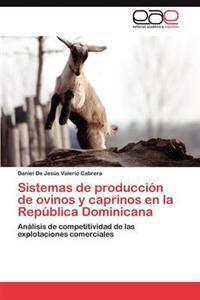 Sistemas de Produccion de Ovinos y Caprinos En La Republica Dominicana