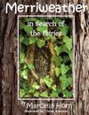 Merriweather in Search of the Fairies