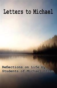 Letters to Michael: Reflections on Life by Students of Michael Frome