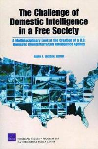 The Challenge of Domestic Intelligence in a Free Society